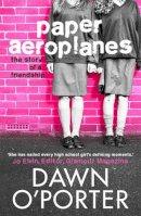 O'Porter, Dawn - Paper Aeroplanes - 9781471400360 - V9781471400360