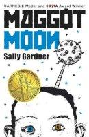 Gardner, Sally - Maggot Moon - 9781471400445 - V9781471400445