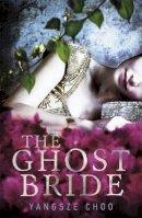 Yangsze Choo - The Ghost Bride - 9781471400797 - V9781471400797
