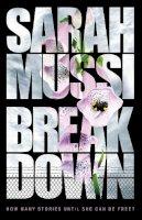 Sarah Mussi - Breakdown - 9781471401916 - V9781471401916