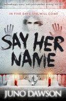 Dawson, James - Say Her Name - 9781471402449 - V9781471402449