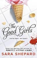 Shepard, Sara - The Good Girls (The Perfectionists) - 9781471404320 - V9781471404320