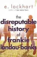 Lockhart, E. - The Disreputable History of Frankie Landau-Banks - 9781471404405 - 9781471404405