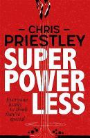 Priestley, Chris - Superpowerless - 9781471404979 - V9781471404979