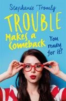 Tromly, Stephanie - Trouble Makes a Comeback (Trouble is a Friend of Mine) - 9781471404993 - V9781471404993