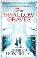 Jennifer Donnelly - These Shallow Graves - 9781471405143 - V9781471405143