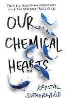 Sutherland, Krystal - Our Chemical Hearts - 9781471405839 - V9781471405839