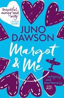 Dawson, Juno - Margot and Me - 9781471406089 - V9781471406089