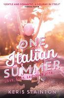 Stainton, Keris - One Italian Summer: A Perfect Summer Read - 9781471406386 - V9781471406386