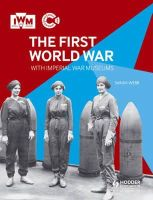 Webb, Sarah - The First World War with Imperial War Museums - 9781471800184 - V9781471800184
