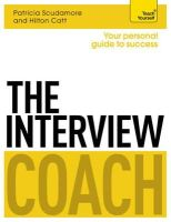 Scudamore, Pat, Catt, Hilton - The Interview Coach: Teach Yourself - 9781471801549 - V9781471801549