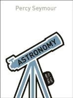 Seymour, Percy - Astronomy: All That Matters - 9781471801624 - V9781471801624