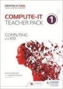 Dorling, Mark, Rouse, George - Compute It Teacher Pack 1 Computing/Ks3 (Computing for Ks3) - 9781471801891 - V9781471801891