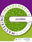 , Various - Mastering Mathematics - Algebra - 9781471805790 - V9781471805790