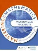, Various - Statistics & Probability (Mastering Mathematics) - 9781471805837 - V9781471805837