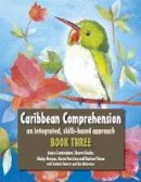 Karen Morrison (author), Daphne Paizee (author), Gladys Morgan (author), Janice Cunningham (author), Sharon Hayles (author), Vedelia Roberts (author), - Caribbean Comprehension: An integrated, skills based approach Book 3 - 9781471806377 - V9781471806377