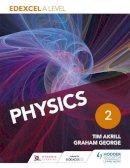 Akrill, Tim, George, Graham - Edexcel A Level Physics Student Book 2: Year 2 - 9781471807558 - V9781471807558