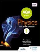 England, Nick, Pollard, Jeremy, Thomas, Nicky, Davenport, Carol - AQA A Level Physics Year 1 Student Book - 9781471807732 - V9781471807732