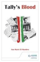 Mambro, Ann Marie di - Tally's Blood - 9781471808401 - V9781471808401