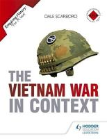 Scarboro, Dale - The Vietnam War in Context (Enquiring History) - 9781471808647 - V9781471808647