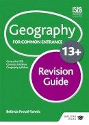 Froud-Yannic, Belinda - Geography for Common Entrance 13+ Revision Guide - 9781471827303 - V9781471827303