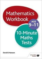Hanson, David E. - 10-minute Maths Tests Workbook Age 9-11 - 9781471829635 - V9781471829635