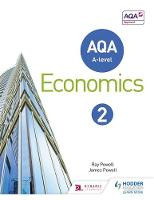 Powell, Ray; Powell, James - AQA A-Level Economics Book 2 - 9781471829840 - V9781471829840