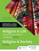 Watton, Victor W., Stone, Robert M. - Religion and Life Through Roman Catholic Christianity (Unit 3) and Religion and Society (Unit 8) - 9781471833038 - V9781471833038