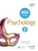 Lawton, Jean-Marc, Willard, Eleanor - AQA A-Level Psychology Book 2 - 9781471835377 - V9781471835377