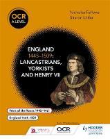 Fellows, Nicholas, Littler, Sharon - OCR A Level History: England 1445-1509: Lancastrians, Yorkists and Henry VII - 9781471836688 - V9781471836688