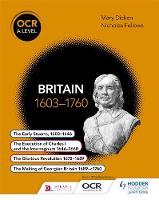 Fellows, Nicholas, Dicken, Mary - OCR A Level History: Britain 1603-1760 - 9781471836701 - V9781471836701