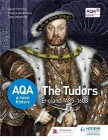 Ferriby, David, Imperato, Tony, Anderson, Angela - AQA A-Level History: The Tudors: England 1485-1603 - 9781471837586 - V9781471837586