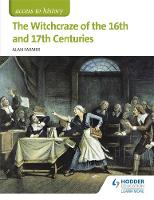 Farmer, Alan - Access to History: The Witchcraze of the 16th and 17th Centuries - 9781471838385 - V9781471838385