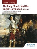 Brice, Katherine, Lynch, Michael - The Early Stuarts and the English Revolution 1603-60 (Access to History) - 9781471838828 - V9781471838828