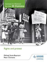 Scott-Baumann, Michael, Clements, Peter - Access to History for the IB Diploma: Rights and Protest - 9781471839313 - V9781471839313