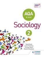 Bown, David, Pountney, Laura, Maric, Tomislav, Meadows, Natalie - AQA Sociology for A Level: Book 2 - 9781471839429 - V9781471839429