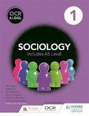 Swann, Fionnuala, Brisbane, Sue, Roberts, Katherine, Chapman, Steve, Jacobs-Roth, Jannine, Ali, Nayda, Taylor, Paul, Ellerby-Jones, Louise, Latham, Sa - OCR Sociology for A Level: Book 1 - 9781471839481 - V9781471839481