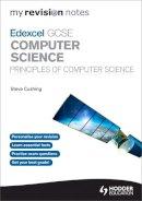 Cushing, Steve - Edexcel GCSE Computer Science (My Revision Notes) - 9781471841125 - V9781471841125