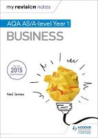 James, Neil, Surridge, Malcolm - AQA as Business (My Revision Notes) - 9781471841958 - V9781471841958
