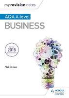 James, Neil - My Revision Notes: AQA A Level Business - 9781471842160 - V9781471842160