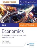 Powell, Ray; Powell, James - AQA Economics Student Guide 1: The Operation of Markets and Market Failure - 9781471843303 - V9781471843303