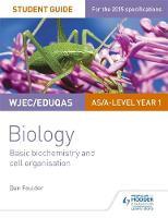Foulder, Dan - WJEC Biology Student Guide 1: Basic Biochemistry and Cell Organisation Unit 1 - 9781471844027 - V9781471844027