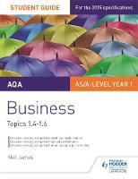 James, Neil - AQA Business Student Guide 2: Topics 1.4-1.6 - 9781471844232 - V9781471844232