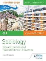 Chapman, Steve - OCR Sociology Student Guide 2: Research Methods and Researching Social Inequalities - 9781471844294 - V9781471844294
