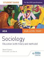O'Leary, Dave - AQA Sociology Student Guide 1: Education (with Theory and Methods) - 9781471844324 - V9781471844324