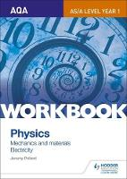 Pollard, Jeremy - AQA A-Level/AS Physics Sections 4 and 5 Workbook: Mechanics and Materials; Electricity (AQA A Level Physics) - 9781471845048 - V9781471845048