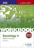 Bown, David - AQA Sociology for A Level Workbook 4: Beliefs in Society: Workbook 4 - 9781471845369 - V9781471845369