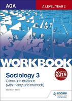 White, Harrison, Chapman, Steve - AQA Sociology for A Level Workbook 3: Crime and Deviance with Theory: Workbook 3 - 9781471845376 - V9781471845376