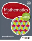 Alexander, Serena - Mathematics for Common Entrance Two: Two - 9781471846779 - V9781471846779