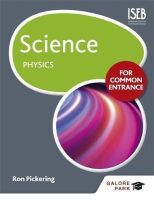 Pickering, W. R. - Science for Common Entrance: Physics - 9781471847042 - V9781471847042